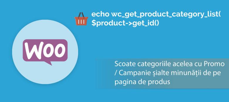 Cum ascunzi o categorie de Woocommerce pe pagina de produs?
